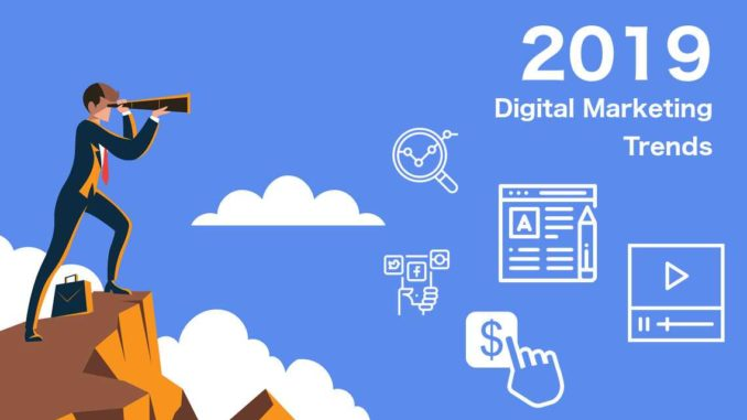 10 digital marketing trends that will revolutionize your strategy in 2019
